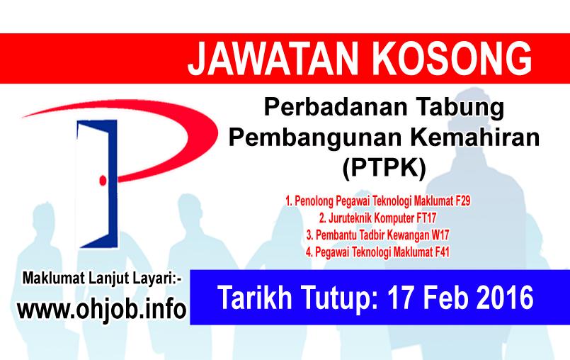 Jawatan Kerja Kosong Perbadanan Tabung Pembangunan Kemahiran (PTPK) logo www.ohjob.info februari 2016