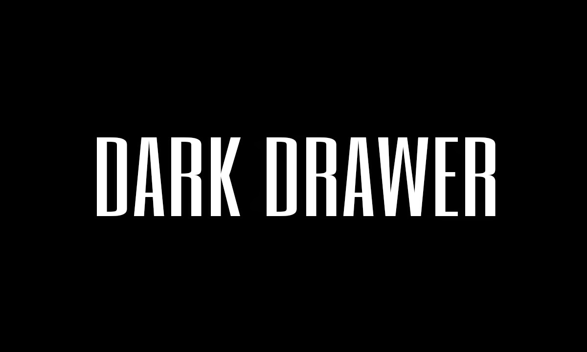 Dark Drawer