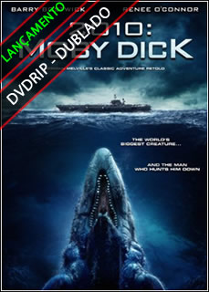 ASSISTIR 2010: MOBY DICK DUBLADO OU LEGENDADO 2013