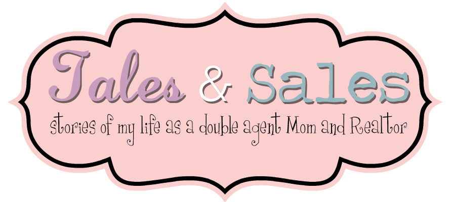 Tales & Sales- Stories of my life as a double agent: Mom & Realtor