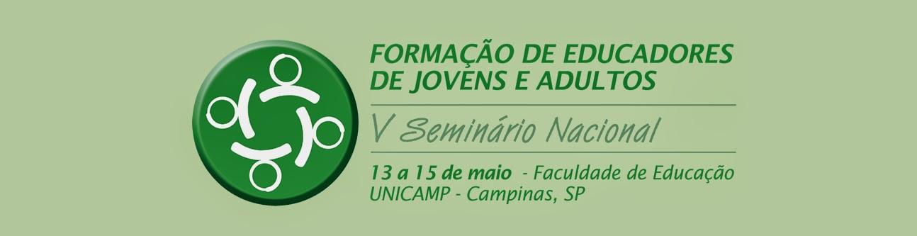 <center> V SEMINÁRIO NACIONAL SOBRE FORMAÇÃO DE EDUCADORES DE JOVENS E ADULTOS </center>