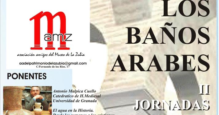 Baños Romanos Granada: Patrimonio: II Jornadas de Patrimonio Histórico de La Zubia (Granada