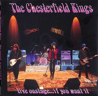 "The Chesterfield Kings ""Live On Stage... If You Want It"""