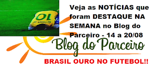Veja as NOTÍCIAS que foram DESTAQUE NA SEMANA no Blog do Parceiro - 14 a 20/agosto