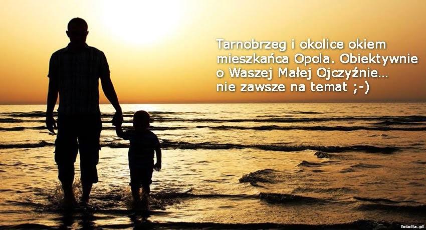 Opolanin w Tarnobrzegu - blog