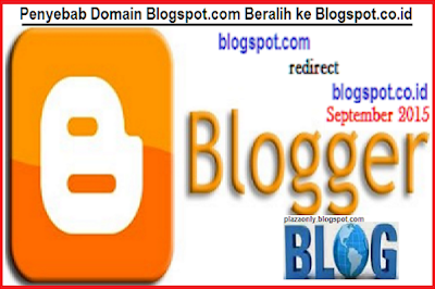 Penyebab Domain Blogspot.com Beralih ke Blogspot.co.id
