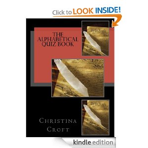 http://www.amazon.co.uk/Alphabetical-Quiz-Book-Christina-Croft-ebook/dp/B00C7ATASO/ref=la_B002BMCQQ6_1_14?s=books&ie=UTF8&qid=1450797005&sr=1-14