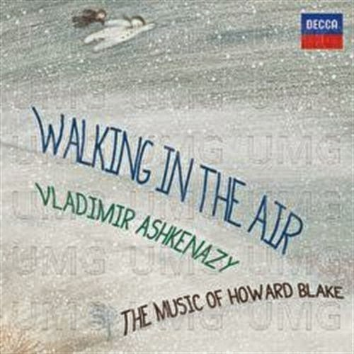 Walking in the Air - The Music of Howard Blake - Vladimir Ashkenazy - Decca