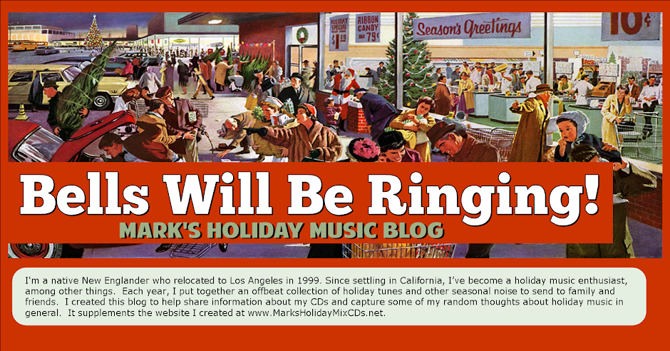 Bells Will Be Ringing, Mark's Holiday Music Blog