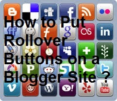 How to Put Rollover Buttons on a Blogger Site : eAskme