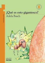 QUE ES ESTO TAN GIGANTESCO--Adela Basch