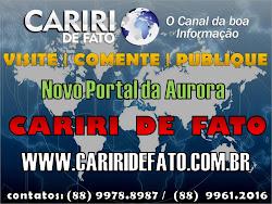 VISITE O NOSSO SITE - CARIRI DE FATO - WWW.CARIRIDEFATO.COM.BR