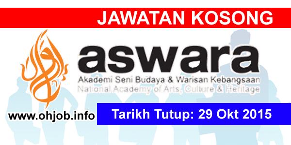 Jawatan Kerja Kosong Akademi Seni Budaya dan Warisan Kebangsaan (ASWARA) logo www.ohjob.info oktober 2015