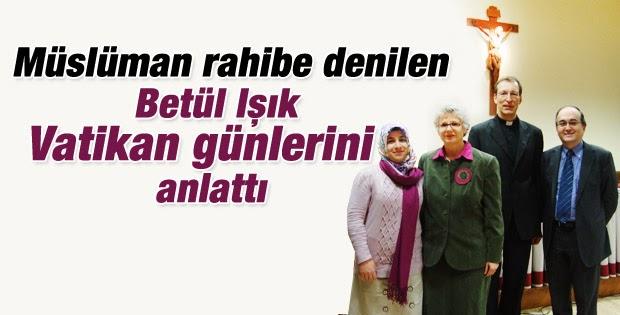 Alev Alatlı: Vatikan'da iki Müslüman(!) rahibe betül avcı