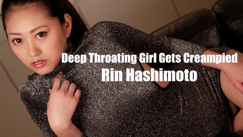 Rin Hashimoto Deep Throating Girl Gets Creampied