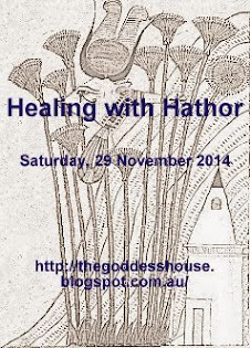 Healing with Hathor (Saturday, 29 November 2014)