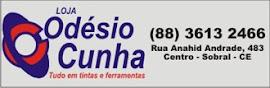 LOJA ODÉSIO CUNHA, RUA ANAHID ANDRADE,483 CENTRO- SOBRAL-CE FONE:88/ 3613.2466