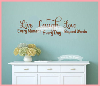 Live,Laugh Every Moment Wall Decal