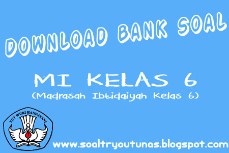 download bank soal mi kelas 6