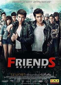 Tình Bạn Bất Tử - Friends Never Die (2012) Poster