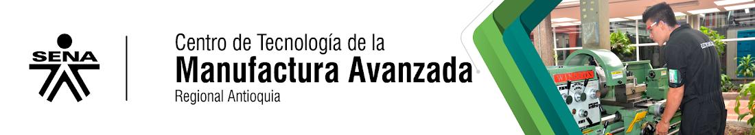 Centro de Tecnología de la Manufactura Avanzada - SENA Regional Antioquia