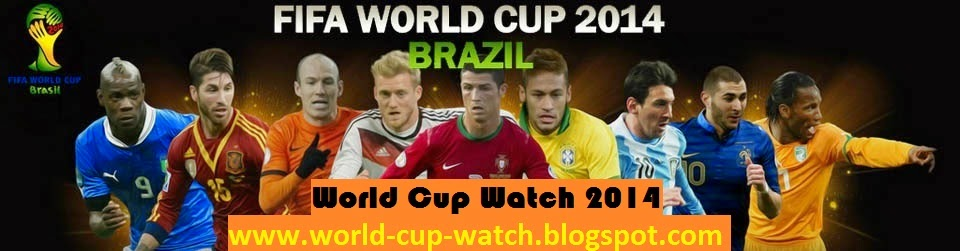 World Cup Watch 2014