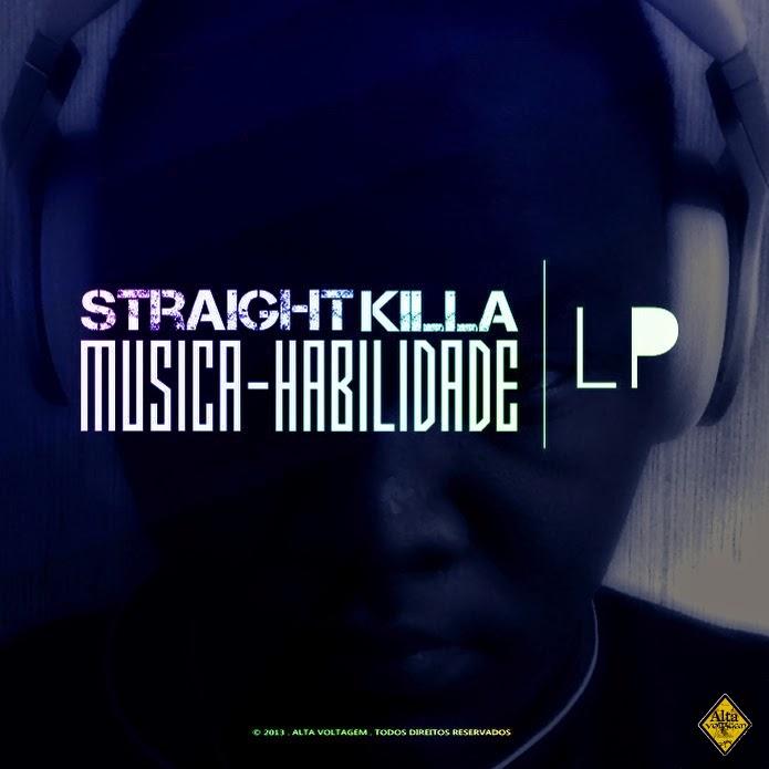 Straight Killa - Musica-Habilidade (LP)