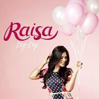 free download lagu mp3 Bye Bye - Raisa  + syair dan Lirik serta gambar kunci chord gitar lengkap terbaru 2013