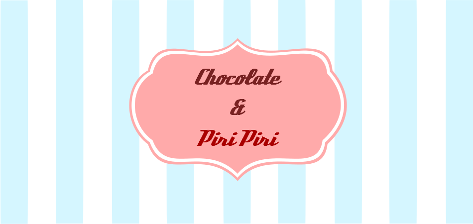 Chocolate & Piri Piri