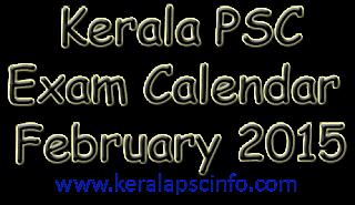 Kerala PSC Exams in february 2014, KPSC February 2015, psc exam calendar february 2015, KPSC February exam calendar 2015, Kerala psc eam calendar february 2015, KPSC Exams in Feb 2015, Download KPSC exam calendar 2015, Download KPSC exam calendar february 2015, kpsc february 2015