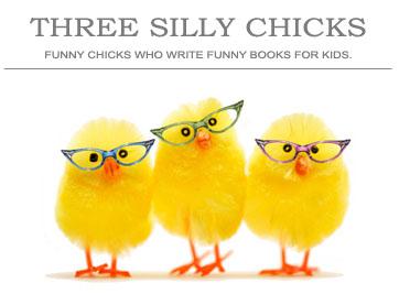 Three Silly Chicks