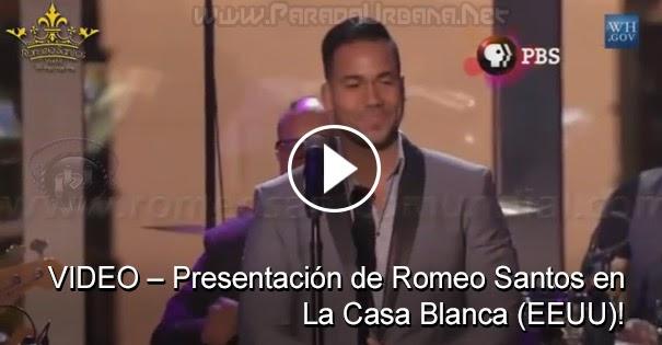 VIDEO – Presentación de Romeo Santos en La Casa Blanca (EEUU)!!!