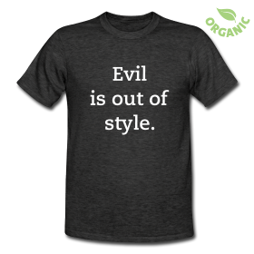 Evil is out of style t-shirt by Biluxi