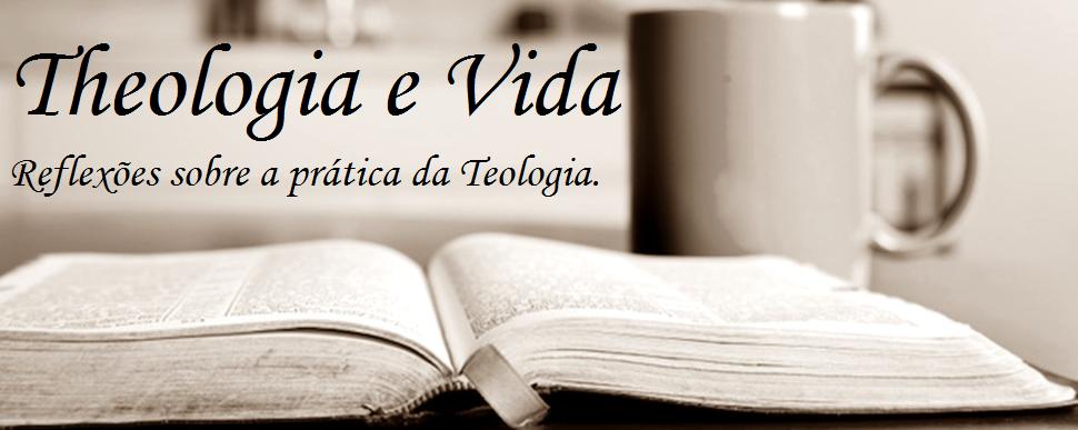 Theologia e Vida