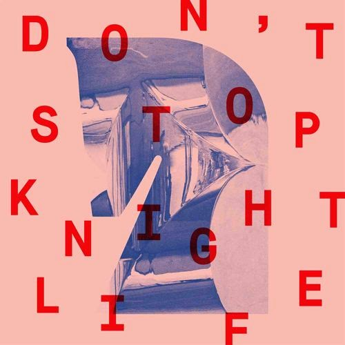 Knightlife - Don't Stop EP