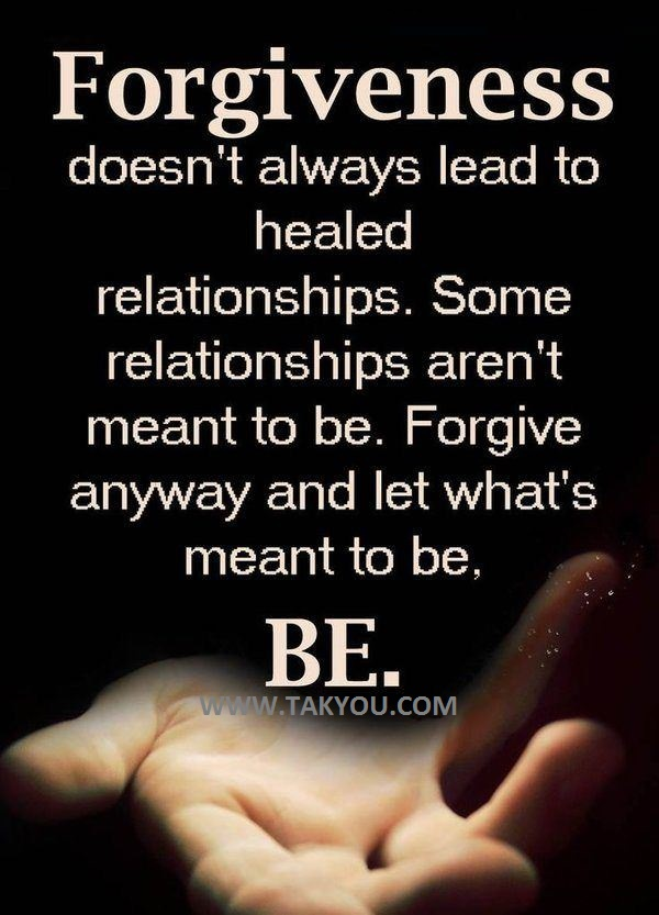 Forgiveness Doesnu0027t Always Lead To Healed Relationships. #quote