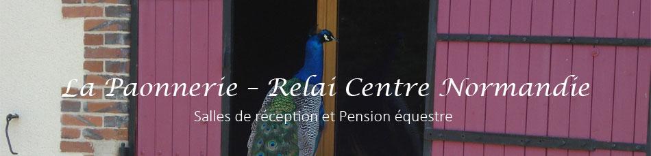 La Paonnerie Relai Centre Normandie