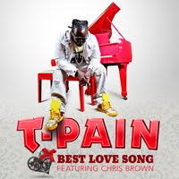 T-Pain Ft. Chris  Brown - Best Love Song