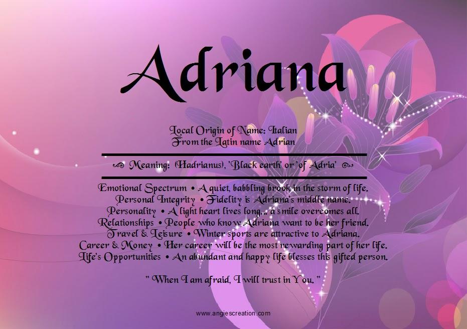 ADRIANA GENDER: Feminine USAGE: Italian, Spanish ...
