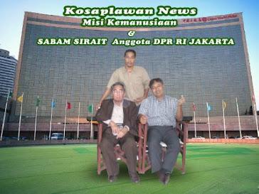KOSAPLAWAN NEWS BERSAMA ANGGOTA DPR-RI: SABAM SIRAIT