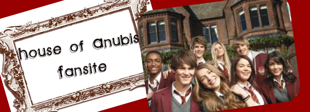 House of Anubis Fan Site