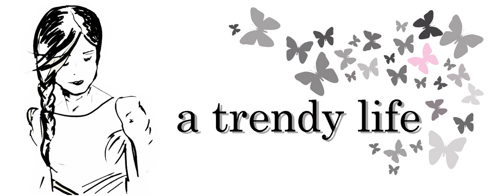 A TRENDY LIFE