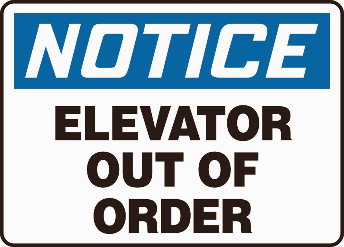 Bathroom out of order sign - Elevator Is Out Of Order Please Take The Stairs