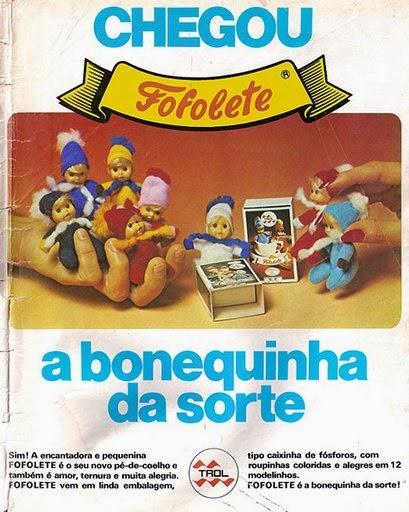 Propaganda da Boneca Fofolete, produzida inicialmente pela Trol Brinquedos, depois pela Estrela. Sucesso nos anos 70 e 80.
