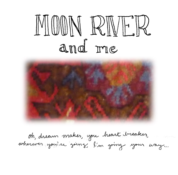 Moon River and Me