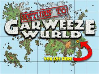 Return to Garweeze Wurld