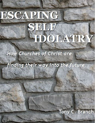 Escaping Self Idolatry: How Churches of Christ are finding their way into the future