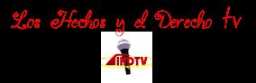 Los Hechos y el Derecho TV LHD TV