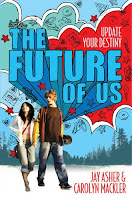 Book cover of The Future of Us by Jay Asher and Carolyn Mackler