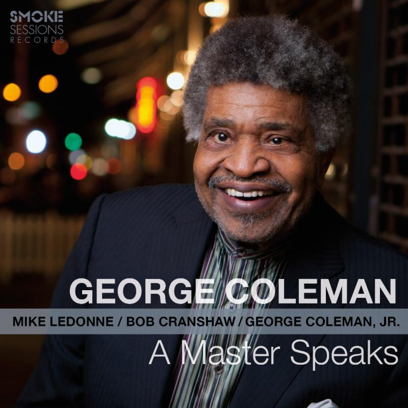GEORGE COLEMAN:  A MASTER SPEAKS